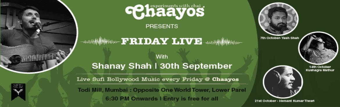 Book Online Tickets for Friday Live at Chaayos, Lower Parel, Mumbai. Shanay Shah sings his wide range of melodies which will take you on a roller coaster ride over a hot cup of tea! Come fall iin Love again. Catch him Live and enjoy their Music. Powered By: YAHAVI