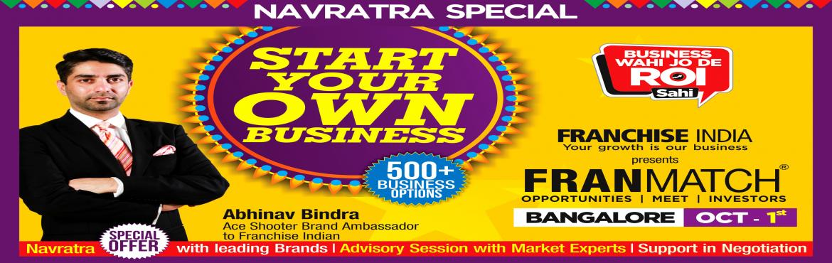This festival season, start your own business @Mega FranMatch Navratra Special Edition