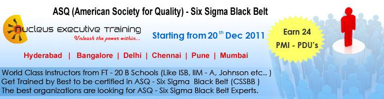 Book Online Tickets for Six Sigma Black Belt Certification (ASQ), Hyderabad. Nucleus Executive Training is pleased to announce its upcoming Six Sigma Black Belt Certification Training (ASQ) program in Hyderabad.