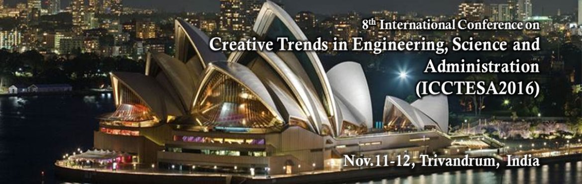 Nov 11-12, 2016 Kerala, India|8th International Conference on Creative Trends in Engineering, Science and Administration, Publication - ANNA UNIVERSITY ANNEXURE,SCOPUS, Thomson Reuters (ISI), Google Scholar International journals