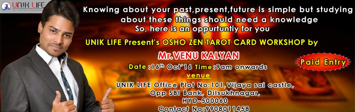 Book Online Tickets for OSHO ZEN TAROT WORKSHOP by Mr.VENU KALYA, Hyderabad. Knowing about your past,present,future is simple but studying about these things should need a knowledge.So, here is an oppurtuntiy for you. This has been introduced in 14th century by our ansisters in Europe. Want to know more about this then join u