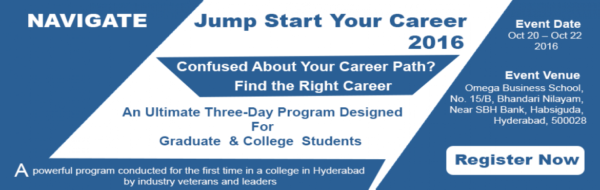 "Book Online Tickets for Navigate - Jump Start Your Career - Conf, Hyderabad. Omega Business School is proud to partner with Natio Cultus Consultancy Pvt. Ltd. to bring to Hyderabad their renowned program "" NAVIGATE – Jump Start Your Career. This program has received wide acclaim for nurturing Entrepreneurs and equ"