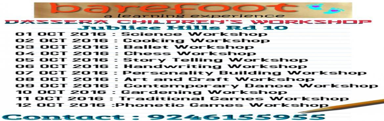 Book Online Tickets for Dassera Childrens Workshop, Hyderabad.  DASSERA WORKSHOP FOR CHILDREN - JUBLIEE HILLS01 OCT 2016 : Science Workshop02 OCT 2016 : Cooking Workshop03 OCT 2016 : Ballet Workshop04 OCT 2016 : Chess Workshop05 OCT 2016 : Story Telling Workshop06 OCT 2016 : Handwriting Workshop07 OCT 2016 : Per