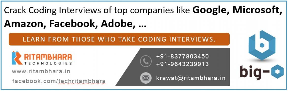 Book Online Tickets for Big-O: Coding Interview Preparations, Noida.  Programming Interview focus more on problem solving abilities, using data structure and Algorithms and are not specific to a technology. Our trainers have worked in Microsoft, Adobe, Amazon and have been taking programming interviewes