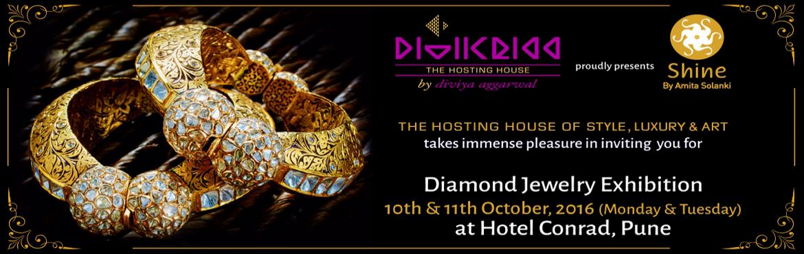 Book Online Tickets for Shine - Diamond Jewelry Exhibition, Pune. DIVIKRIAA - Pune\'s premier and only Hosting House of style, luxury and art, takes immense pleasure in inviting you for exclusive jewelry exhibition - Shine by Amita Solanki to celebrate women and their beauty.Visit Shine - by Amita Solanki to explor