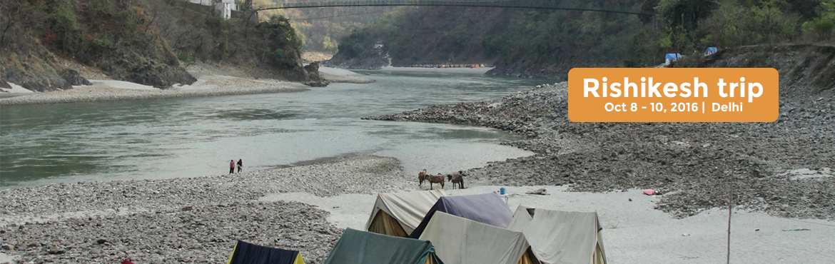 Book Online Tickets for Rishikesh trip, NewDelhi. Inclusions: - Delhi - Rishikesh - Delhi by AC vehicle.- 1 night accommodation in camps- 2 Breakfasts 1 lunch and 1 dinner- Bonfire with music and snacks- 17 KMS river rafting- Night Trekking- Group Activities- All Taxes Itinerary: 10--th septmber:- D