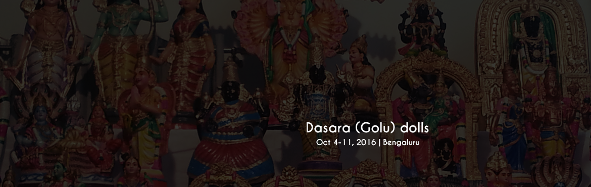 Book Online Tickets for Dasara (Golu) dolls., Bengaluru. Dasara dolls or the 'Gombe Habba\' is a very unique tradition practiced during the Dasara festivities. The dolls are arranged depicting various scenes from the epics nanely the Ramayana or the Mahabharata. In the olden days, this ritual was pra