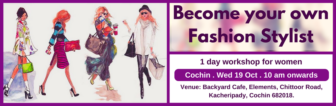 Book Online Tickets for Become Your Own Fashion Stylist (Cochin , Cochin. Enrol for this unique 1 day workshop for women, presented by Image Consulting Business Institute (ICBI). Topics Covered: (1) Guided self Evaluation and Recommendations  Body shape evaluation and recommendations Face shape evaluation and recommendatio