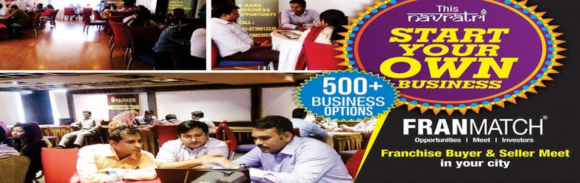 Mega Franmatch Franchise Buyers-Sellers Meet at Hotel Hindustan International - Kolkata on 8th oct