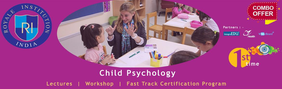 CHILD PSYCHOLOGY - Lectures | Workshop | Fast Track Certification Program Hyderabad