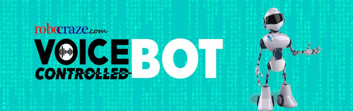 Book Online Tickets for Voice Controlled Bot, Bengaluru. Now you can talk to your bot and guide him by giving directions. This workshops will teach you the basics of multiple technologies where in you will learn to build an ANDROID app through which you can send the directions to your bot using BLUETOOTH.
