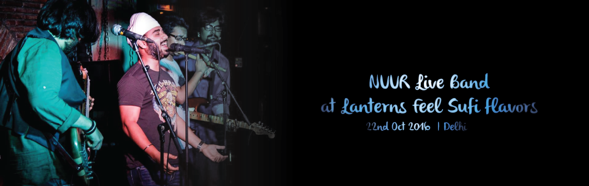 NUUR Live Band at Lanterns Feel Sufi flavors A StarClinch.com Presentation