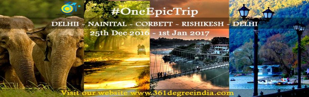 Book Online Tickets for One epic road trip - Uttarakhand (Nainit, Rishikesh.  Celebrate New Years at Himalayas this Dec!       One Road Trip.Many Explorers.Million Memories.       December One Epic Trip!       A Chance to go on a 8 day trip with group of explorers (Delhi-Nainital-Corbett-Rishikesh-Delhi ) on a