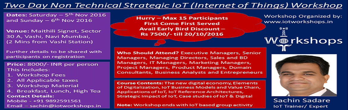 Book Online Tickets for Strategic IoT (Internet of Things) Works, Mumbai. Register for a 1 Hour Free Webinar on the same topic on 25th October 2016 - http://eepurl.com/ckz_Rv Who Should Attend? – Executive Managers, Senior Managers, Managing Directors, Sales and BD Managers, IT Managers, Marketing Mana