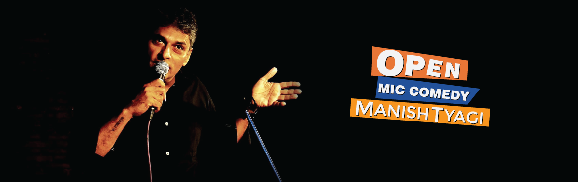 Open Mic Comedy by Manish Tyagi A StarClinch Artist