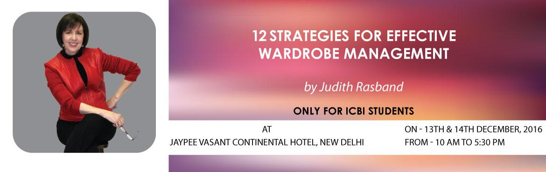 12 Strategies for Effective Wardrobe Management (Delhi 13-14 Dec 2016)