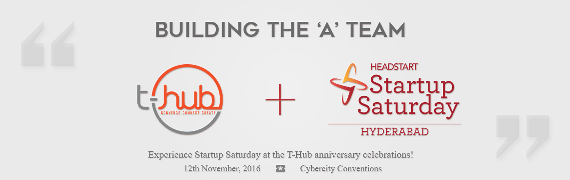 Book Online Tickets for Startup Saturday Hyderabad November Edit, Hyderabad. [Registration Mandatory - bit.ly/SSTHUB]  (Coupon code: SSTHUB) Theme: Building the 'A' Team Introduction:The cost of hiring someone bad is so much greater than missing out on someone good – Joe Kraus For few, hiring