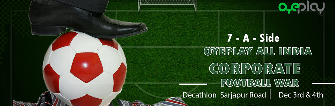OyePlay All India Corporate Football WAR