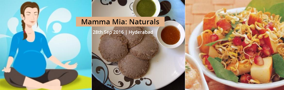 Book Online Tickets for Mamma Mia: Naturals , Hyderabad. This is a get together for Expectant Mothers who may be first timers, or may be birthing again. An occasion to explore motherhood with a little bit of breathing, humming, relaxation, flower showers, exotic aromas, gentle process o ...f Brazilian foot