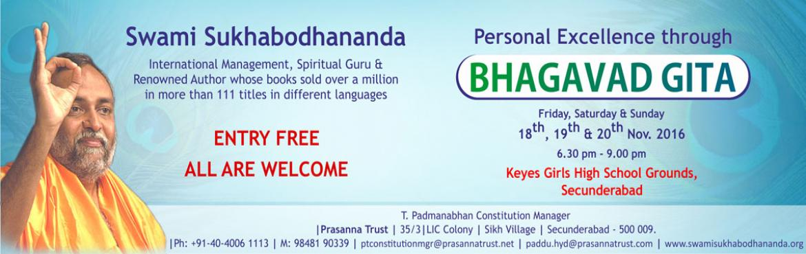 Book Online Tickets for PERSONAL EXCELLENCE THROUGH BHAGAVAD GIT, Secunderab. Kindly treat this as personal invitation and informor forward the same to as many people as possible to benefit from Swamiji\'s unfoldmentof verses ofBhagavad Gita applicable to the current context of our living.  A prog