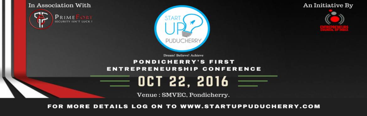 Book Online Tickets for Startup Puducherry, Madagadipe. Startup Puducherry Startup Puducherry is an one day event based on Entrepreneurship. Startup Puducherry is an Iniative by Entrepreneurs Council of India Pondicherry Chapter. In Association with Primefort India Pvt Ltd and this is basically for the bu