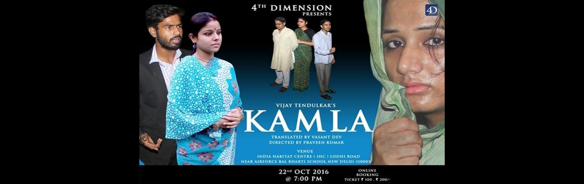"Book Online Tickets for KAMLA, NewDelhi. ""KAMLA"" a realistic play by eminent Marathi playwright Vijay Tendulkar (1981) based on real life incident ""exposure of flesh market by a journalist in 1981"". Focusing on changing role of a woman in the society. A journalist wh"
