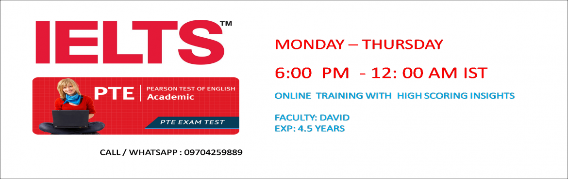 Book Online Tickets for Online IELTS and PTE Training , Hyderabad. Hello. This Training is for anyone who is looking for a genuine cost effective IELTS/PTE training. May it be for work or Academic . The Schedule is Every week ( Mon - thu ) 6:00 PM - 12:00 AM IST time. The Training is conducted on Skype for a batch o