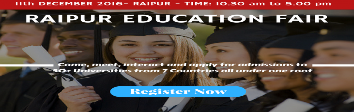 Biggest Overseas Education Fair of 2016 in Raipur