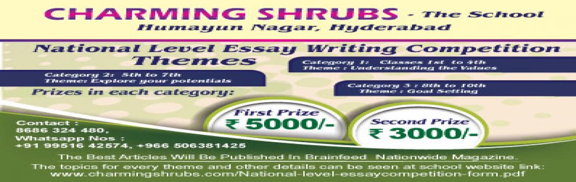 Book Online Tickets for National Level Essay Writing Competition, Hyderabad. http://www.meraevents.com/event/national-level-essay-writing-competition-organizing-by-charming-shrubs-the-school?acode=506381425