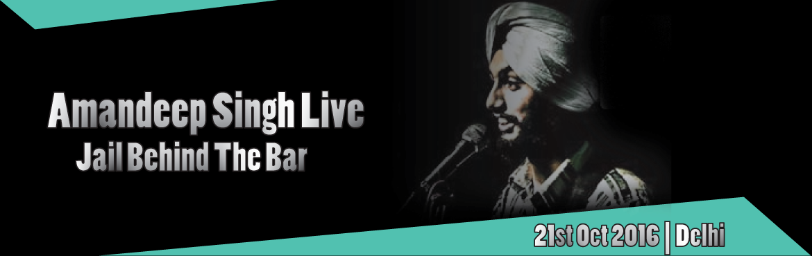 Amandeep Singh Live at Jail Behind The Bar - StarClinch.Com