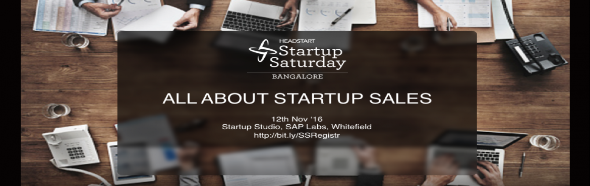 "Book Online Tickets for Startup Saturday BLR: All about Startup , Bengaluru. We are happy to announce the November 2016 edition of Startup Saturday Bangalore themed: ""All About Startup Sales.Date : 12th Nov, 2016 Speakers : Himanshu Kulkarni, Head of India Sales at InMobi, Thirukumaran, Cofounder and CEO of Ninjaca"