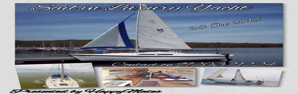 Book Online Tickets for Sailing In Luxury Yacht, Mumbai. Hello Mates,We are famous for our Luxury Yacht Parties we have done last year.HappyMates invite you to enjoy an awsome exprience of Sailing @ the mid of the Sea.The soft sea breezes blowing in your face while you eat, drink and Sailing with your love