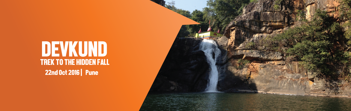 DEVKUND - TREK TO THE HIDDEN FALL 22ND OCTOBER 2016, PUNE -The Trekker In