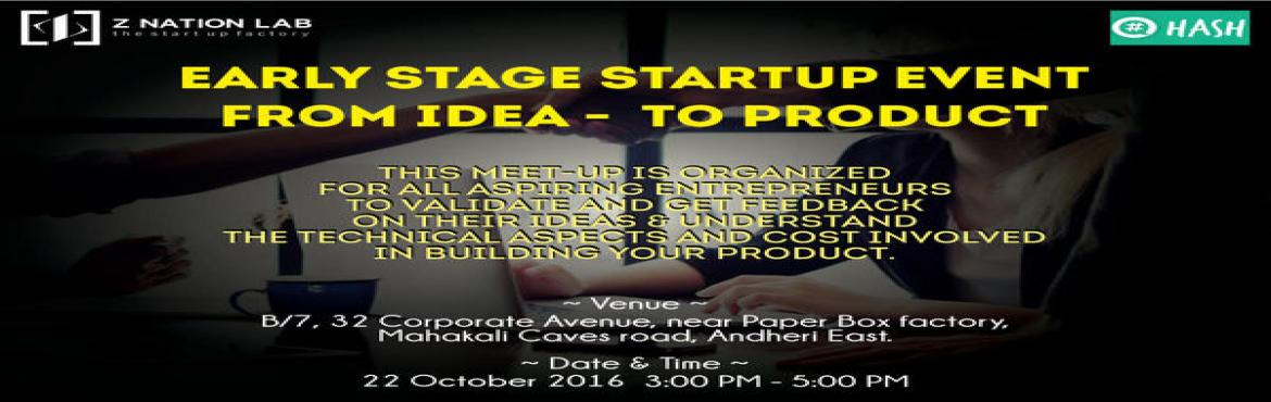 Book Online Tickets for From Idea To Product - Z Nation Lab in a, Mumbai. Agenda: To get feedback on your ideas and understand technical requirements and cost involved to build your product. Deion: Struggling to find ways to make your idea to reality. This meetup is directed for those who are non technical people look