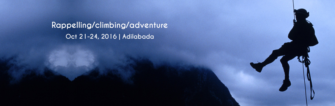 Book Online Tickets for Rappelling/climbing/adventure, Adilabad.
