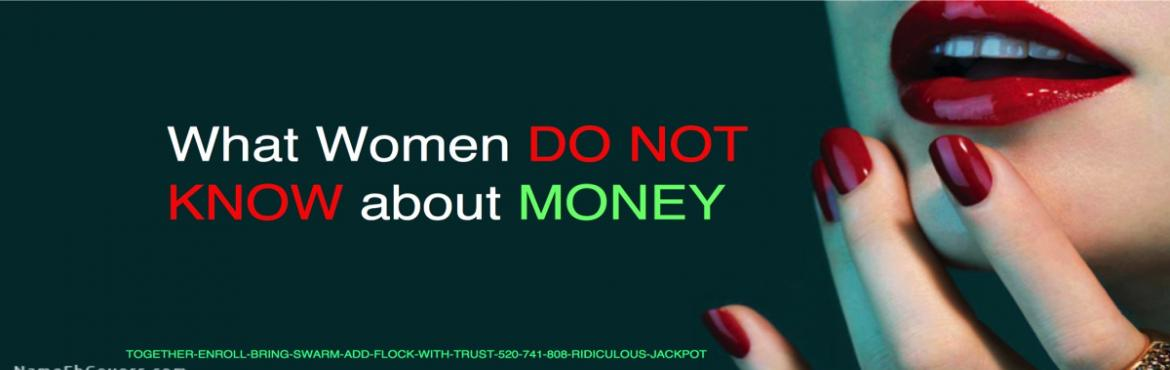 What Women DO NOT know about Money