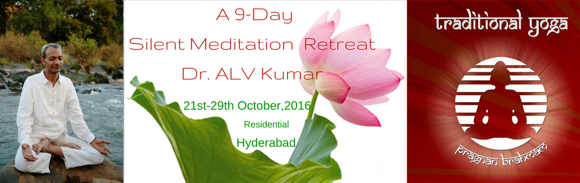 9 Days Silent Meditation Retreat with Dr. ALV Kumar
