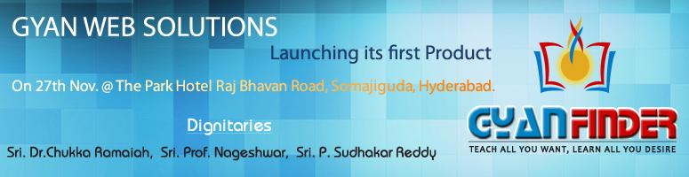 "Book Online Tickets for Gyanfinder Product Launch on Nov 27, 201, Hyderabad. ""We have History in Making!""""On Nov 27th We Launch GyanFinder , World's premier Social Training Network""GyanFinder drives by the Slogan , Teach all you want and Learn All you Desire!.""You Will embark on a new journ"