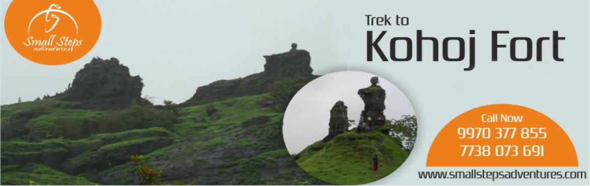 Book Online Tickets for One day Trek to KOHOJ on 23rd October 20, palghar. Small Steps Adventures: One day Trek to KOHOJ on 23rd October 2016. Kohoj is a medieval military fortification located near Palghar in Thane district in Maharashtra, India.The fort is said to be about 800 years old and f