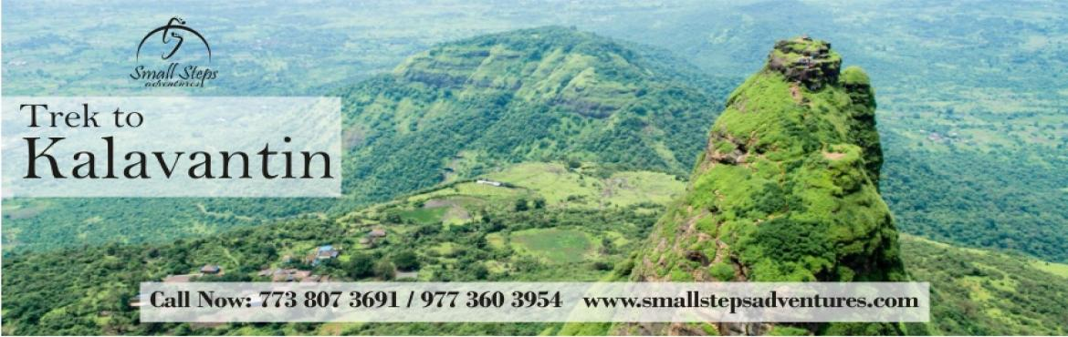 Book Online Tickets for One Day Trek to Kalavantin Durg on 23rd , Machipraba. Small Steps Adventures: One day Trek to Kalavantin fort   We at small steps adventures glad to invite u for one of the best trek to kalavantin durg. Itinerary: 8.00 am: Meeting Point panvel 9.00 am: Base of kalavantin durg and introduction. 9.15