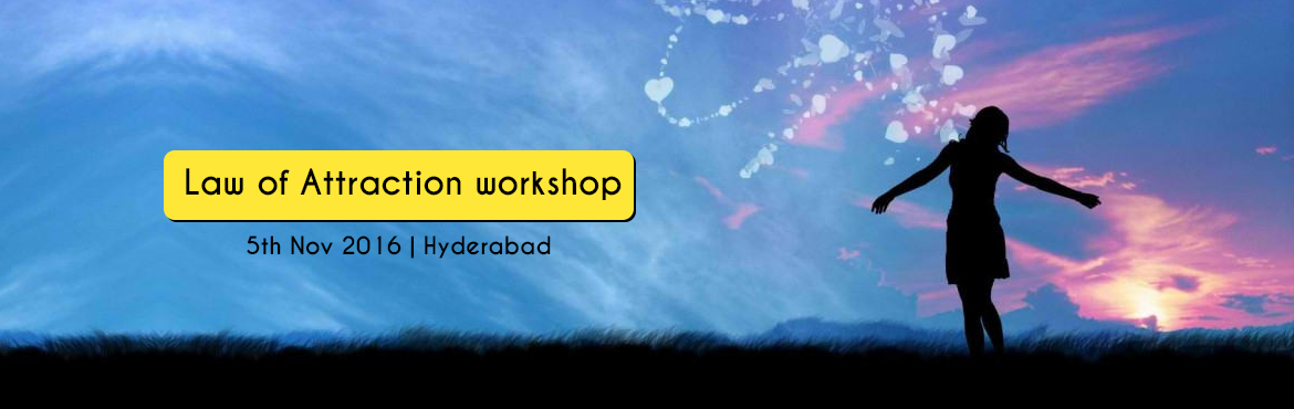 Book Online Tickets for Law of Attraction workshop, Hyderabad. The Law of Attraction is far from new concept. Stemming from Hinduism, this spiritual and esoteric theory has evolved greatly since ancient times. The reason we run the workshop about the tools, techniques and teachings and different theories of the