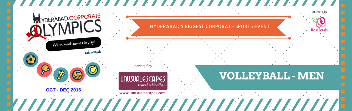 Book Online Tickets for 6th Hyderabad Corporate Olympics - Volle, Hyderabad.   Events, Rules and Regulations:    Volleyball (Men) Minimum 3 matches, League cum Knockout, 25 Points, Best of 3 sets (Men).