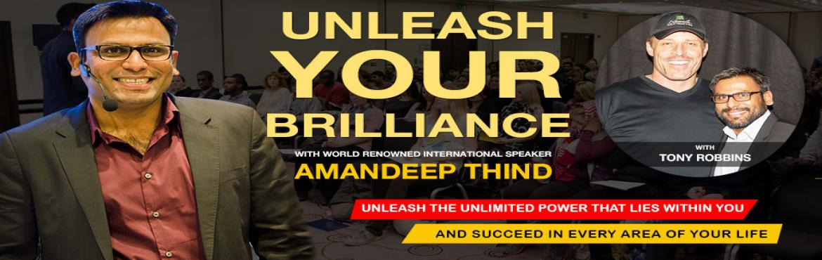 Book Online Tickets for Unleash Your Brilliance : Embracing The , Gurugram.       DETAILS  Program Overview: All of us are born with our own unique abilities and talents. However, as we move through life, our brilliance is overshadowed by other people, circumstances and experiences. Eventually, we learn to bur