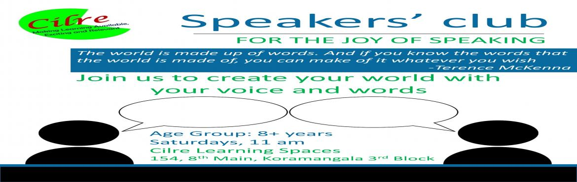 Book Online Tickets for Speakers Club-12th Nov , Bengaluru. Speakers Club is a place for children above 8 years to explore and learn about speaking. Speaking to a group in an organised or impromptu setting is a key skill for children to have. From preparing the speech to using voice and body to convey their p