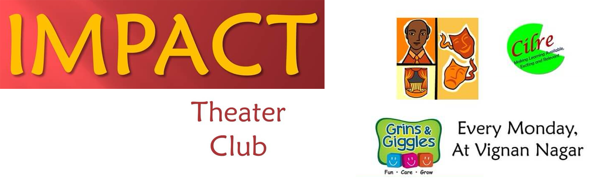 Book Online Tickets for Impact- Theatre @ Grins and Giggles, 21s, Bengaluru. At Impact, We set a stage for the children to explore their self awareness and artistic skills,act out their imagination, fine tune their communication and social skills. Children will write screen play and dialogues, Perform Mimes, Mono acting, Dubb
