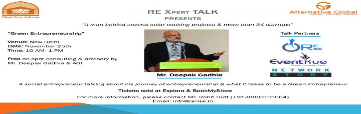 Book Online Tickets for RE Xpert Talk, NewDelhi. REX Xpert Talk Presents A man behind several solar cooking projects and more than 34 startups \