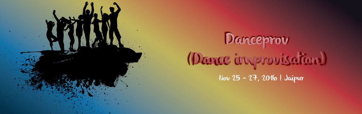 Book Online Tickets for Danceprov (Dance improvisation) Jaipur, Jaipur. Danceprov A step into the contemporary world  Date  for one day session: 25th, 26th & 27th september 2016. timing - friday 6-8:30pm, sat&sun - 12:30-3pm, 6 - 8:30 pm . Venue for one day session : Buskers Dance Instiute , Mahaveer Na