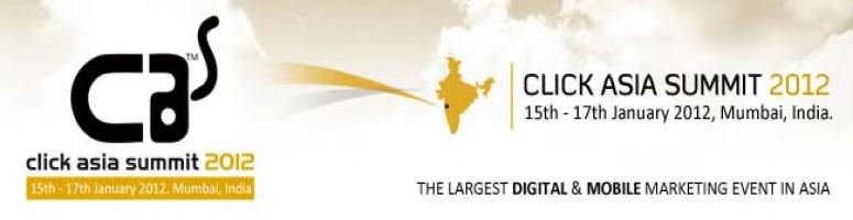 Book Online Tickets for Click Asia Summit 2012 - The Power of Di, Mumbai. Click Asia Summit 2012, Asia's largest digital and mobile marketing conference,             expo, and workshop is a perfect opportunity for mobile and online marketers, entrepreneurs,             brand owners, content developers, agency executi