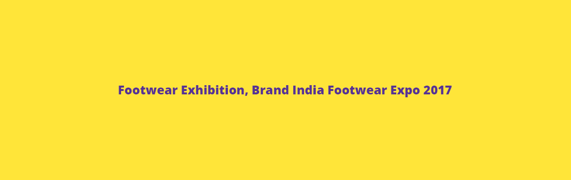 Book Online Tickets for Footwear Exhibition, Brand India Footwea, Mumbai. Want to get the spectrum of information about footwear? Or want to get one to one information of footwear, materials, components, machinery then; you ought to visit Brand India footwear, a grand event nestled in Bombay Convention and Exhibition Centr