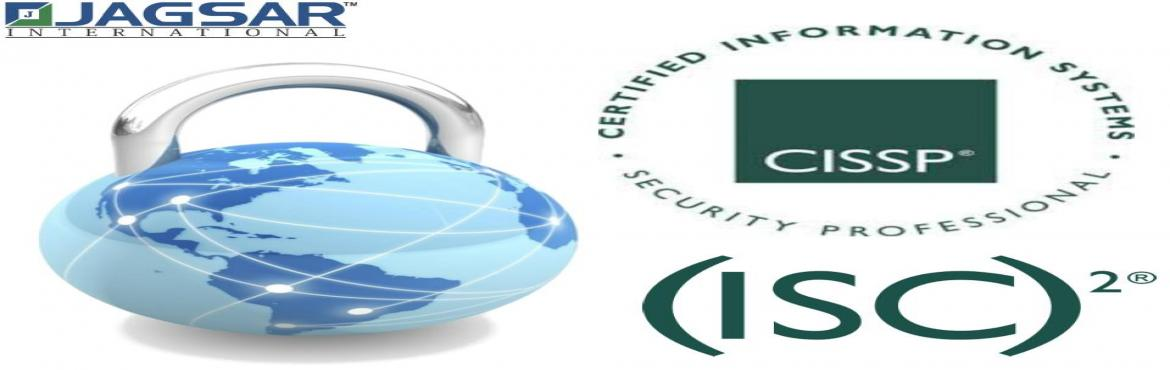 Book Online Tickets for CISSP Training session October/ November, Hyderabad.   Course Details    Dear All,Greeting from JAGSARTM International-Fastest Growing Professional Training\'s Company with Highest Customer Satisfaction Percentage. !!!We would like to Invite you for 40 hours Expert Training on CISSP-Certified Informati